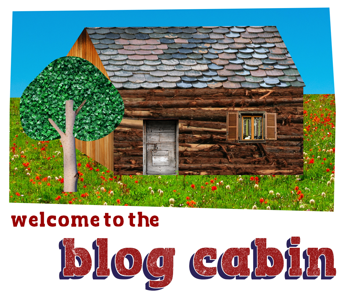 The Blog Cabin